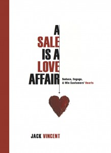 A Sale Is A Love Affair - Seduce Engage Win Customers' Hearts