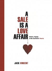 A Sale Is A Love Affair - Seduce Engage Win Customers' Hearts