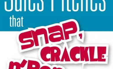Sales Pitches that Snap, Crackle 'n Pop