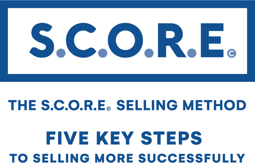 S.C.O.R.E. selling method. Five steps to selling more successfully.